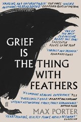 Grief is the thing with feathers   Max Porter  
