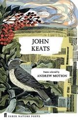 John Keats   John Keats ; Sir Andrew Motion  