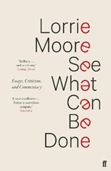 See what can be done   Lorrie Moore  