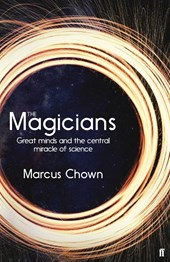 Magicians: the visionaries who demonstrated the miraculous predictive power of science