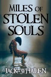 Miles of Stolen Souls