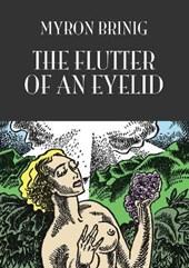 The Flutter of an Eyelid