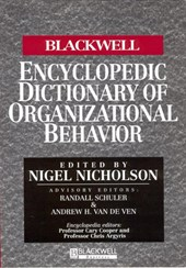 The Blackwell Encyclopedic Dictionary of Organizational Behavior