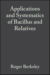 Applications and Systematics of Bacillus and Relatives