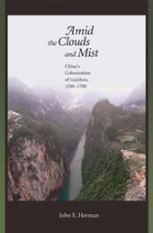 Herman, J: Amid the Clouds and Mist - China′s Coloniza