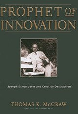 Prophet of Innovation | Thomas K. McCraw |