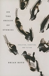 On the Origin of Stories | Brian Boyd |