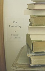 On Rereading   Patricia Meyer Spacks  