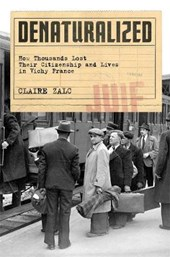 Denaturalized - How Thousands Lost Their Citizenship and Lives in Vichy France