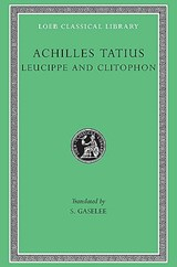 The Adventures of Leucippe and Clitophon | Achilles Tatius ; S. Gaselee |