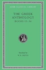 The Greek Anthology, Volume V: Book 13: Epigrams in Various Metres. Book 14: Arithmetical Problems, Riddles, Oracles. Book 15: Miscellanea. Book 16: Epigrams of the Planudean Anthology Not in the Pala   auteur onbekend  