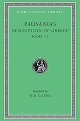 Description of Greece, Volume I | Pausanias |
