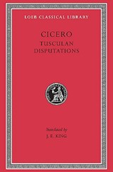 Philosophical treatises : tusculan disputations v. 18 | Marcus Tullius Cicero ; J. E. King |
