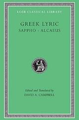 Greek Lyric, Volume I: Sappho and Alcaeus   Sappho ; Alcaeus  