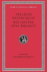 Compendium of Roman History. Res Gestae Divi Augusti   Velleius Paterculus  