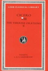 The Verrine Orations, Volume II   Cicero ; L. H. G. Greenwood  