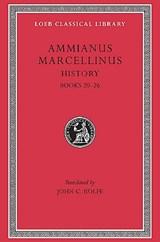 History, Volume II | Ammianus Marcellinus ; J. C. Rolfe |