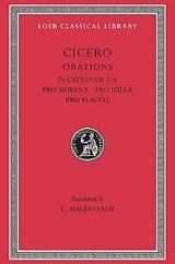In Catilinam 1?4. Pro Murena. Pro Sulla. Pro Flacco | Cicero |