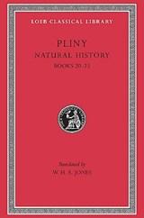 Natural History, Volume VI: Books 20-23 | Pliny |