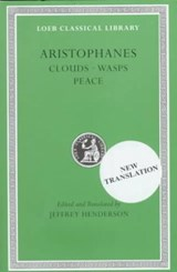 Clouds / Wasps / Peace | Aristophanes ; Jeffrey (professor Of Classical Studies, Boston University, Usa) Henderson |