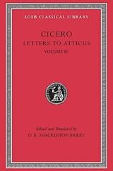 Letters to Atticus, Volume IV | Cicero |