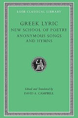 Greek Lyric, Volume V: The New School of Poetry and Anonymous Songs and Hymns   auteur onbekend  