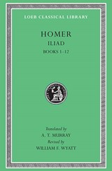 The Iliad | Homer ; A.T. Murray |