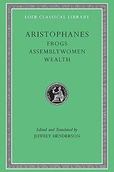 Frogs : with assemblywoman and wealth | Aristophanes ; Jeffrey Henderson |