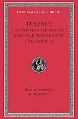 The Woman of Andros. The Self-Tormentor. The Eunuch   Terence  