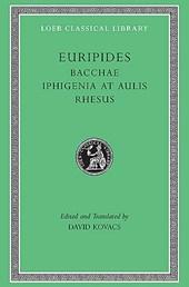 Bacchae. Iphigenia at Aulis. Rhesus
