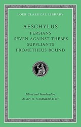 Persians. Seven against Thebes. Suppliants. Prometheus Bound | Aeschylus |