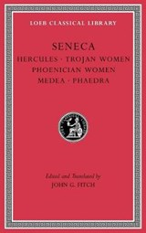 Tragedies, Volume I | Seneca |
