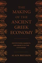 The Making of the Ancient Greek Economy | Alain Bresson |