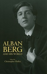 Alban Berg and His World | Christopher Hailey |