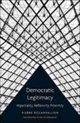 Democratic Legitimacy | Pierre Rosanvallon ; Arthur Goldhammer |