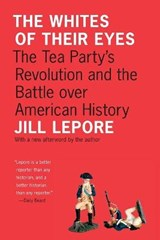 The Whites of Their Eyes | Jill Lepore |