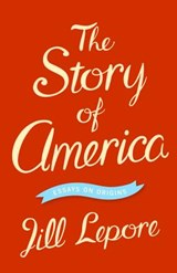The Story of America | Jill Lepore |