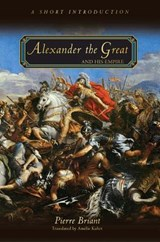 Alexander the Great and His Empire | Pierre Briant ; Amelie Kuhrt |