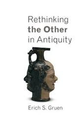 Rethinking the Other in Antiquity | Erich S. Gruen |