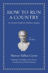 How to run a country | Quintus Tullius Cicero ; Philip Freeman |