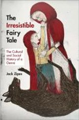 The Irresistible Fairy Tale | Jack Zipes |