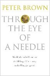 Through the Eye of a Needle   Peter Brown  