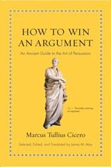 How to win an argument | Marcus Tullius Cicero |