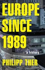 Europe since 1989 | Philipp Ther ; Charlotte Hughes-Kreutzmuller | 9780691167374