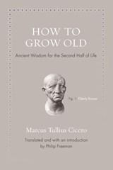 How to grow old | Marcus Tullius Cicero |