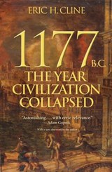 1117 bc: the year civilization collapsed | Eric H. Cline |