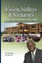 Vision, Valleys, & Victories