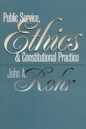 Public Service, Ethics and Constitutional Practice