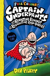 Captain Underpants and the Revolting Revenge of the Radioactive Robo-Boxers Colour
