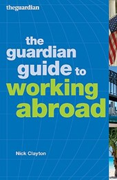 """Guardian"" Guide to Working Abroad"